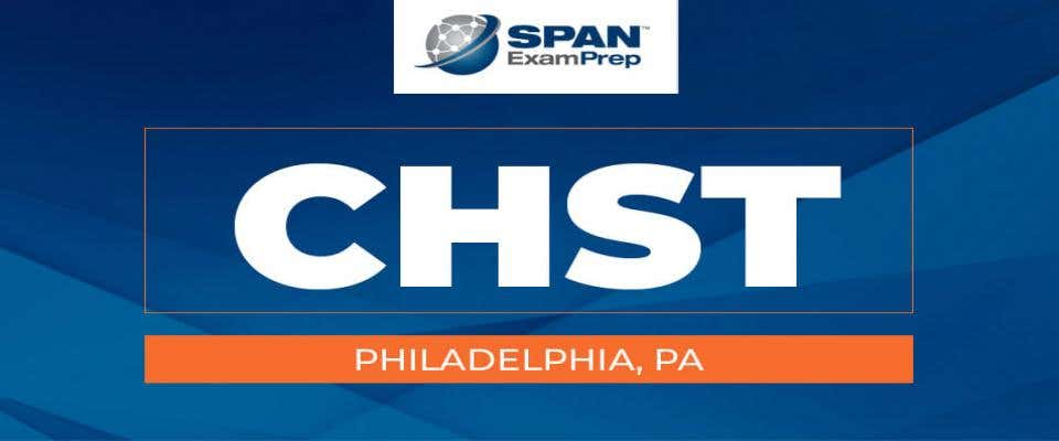 CHST Virtual Workshop - Philadelphia, PA - May 11-13, 2021